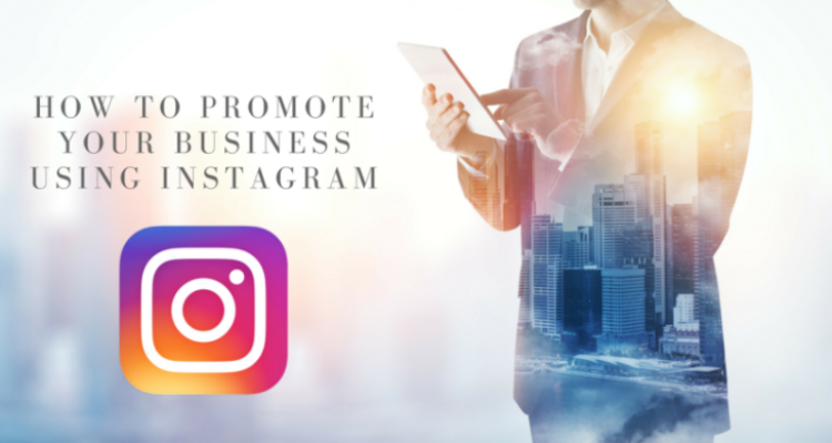 Use Instagram To Promote Your Business